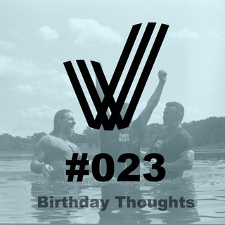 Episode 23 - The Best Gifts - Birthday Thoughts