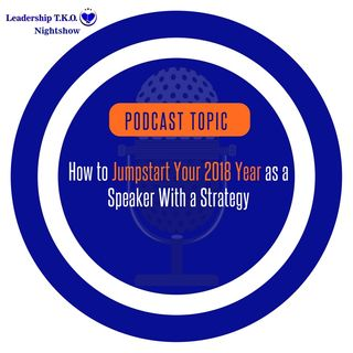 How to Jumpstart Your 2018 Year as a Speaker With a Strategy  | Lakeisha McKnight | Pro Speaking Thursday