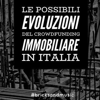 BM - Puntata n. 31 - Lo sviluppo del modello crowdfunding immobiliare in Italia
