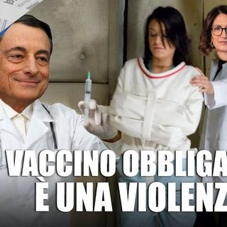 Il vaccino obbligatorio è una violenza - Il Controcanto - Rassegna stampa 15 Luglio 2021