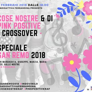 COSE NOSTRE ft. PINK POSITIVE 'SPECIALE SANREMO'