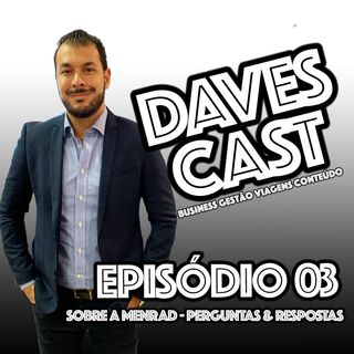 DAVESCAST EPISODIO 03 - SOBRE A MENRAD - PERGUNTAS E RESPOSTAS