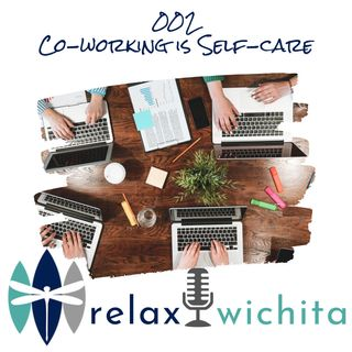 002 | Co-working is Self-Care