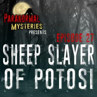 Sheep Slayer Of Potosi: Terror In The Bolivian Countryside