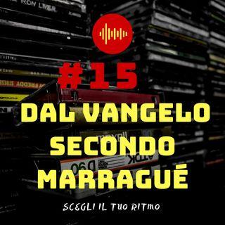 #15 - Dal vangelo secondo MarraGue