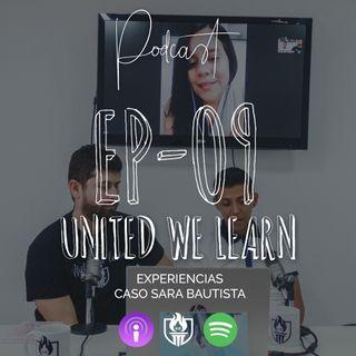 EP09 - Experiencias, caso Sara Bautista