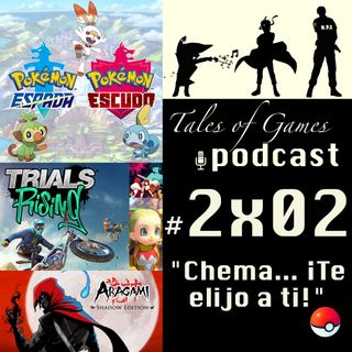 """Chema... ¡Te elijo a ti!"" - TALES OF GAMES PODCAST 2x02"
