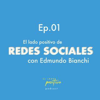 Ep. 01 - Redes sociales con Edmundo Bianchi
