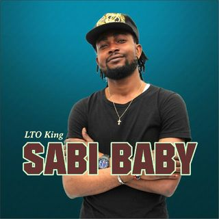 Episode 6 - Sabi Baby By LTO KING