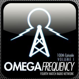 Omega Frequency: Episode 100 Vol.1 - New Age Messiah: Earth's Final Pharaoh