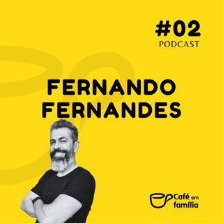 Fernando Fernandes - Café em Família #02