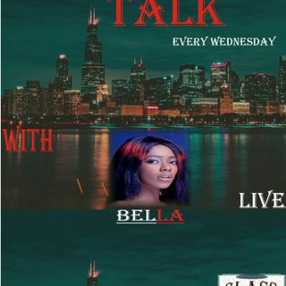 Lets Talk With Bella on Glass Fm.