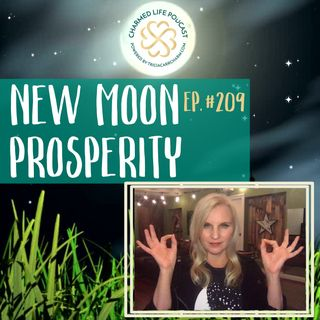 209: Channeled Message for New Moon + Prosperity [Plus a Decree!]