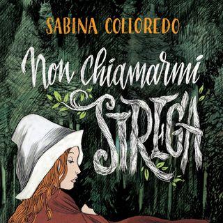 "Sabina Colloredo ""Non chiamarmi strega"""