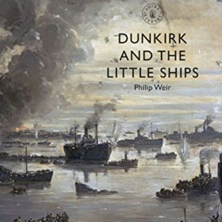 "Episode 544: ""Dunkirk and the Little Ships"" with Dr. Phil Weir"