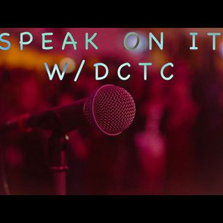 Speak On It with DCTC - Where's The Asian Hate Coming From