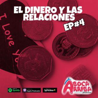 EP#04 - El dinero y las relaciones