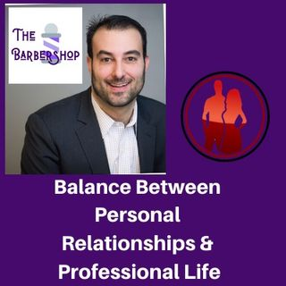 Balance Between Personal Relationships & Professional Life