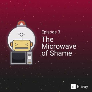 #3 - The Microwave of Shame