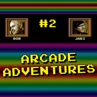 "Episode #2 - ""Arcade Adventures"""