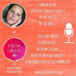Ep. 50 - The Essential World of Oils with Amy Sutton of My Tribe Essential Oils