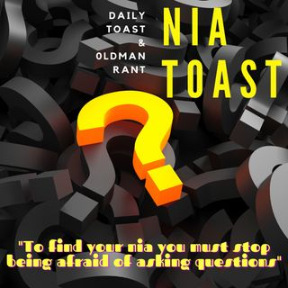 Nia Toast - To find Your Nia you must stop being afraid of asking questions