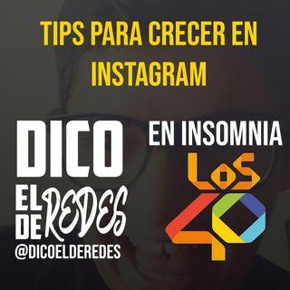Tips para crecer en Instagram - Dico el de Redes en Insomnia de Los 40