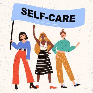 Self Care- (Pre-Rec)