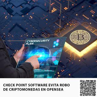 CHECK POINT SOFTWARE EVITA ROBO DE CRIPTOMONEDAS EN OPENSEA