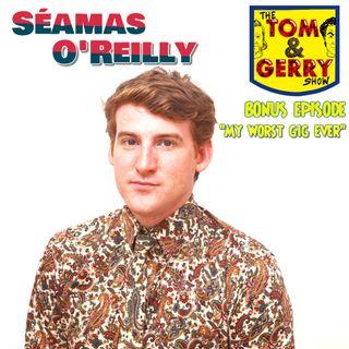 Bonus Episode: Séamas O'Reilly