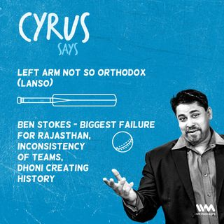 Ep. 364: LANSO: Ben Stokes - Biggest failure for Rajasthan, Inconsistency of teams