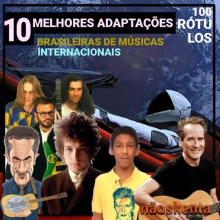 001 - Piloto   Top 10 Melhores adaptações brasileiras de musicas internacionais