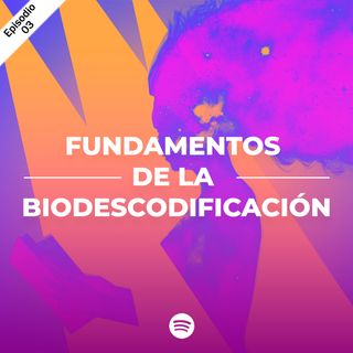 03 - Fundamentos de la Biodescodificación