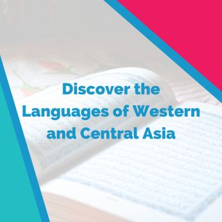 Discover the Languages of Western and Central Asia (with Erin Morgan)