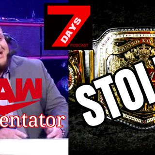 WWE UK Championship Stolen!? Samoa Joe on RAW Commentary Team & MORE!!! | 7Days Podcast