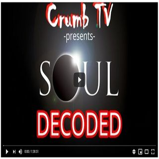 #CrumbTV - Soul Decoded ( #GetSnatched with @Crumb_Snatcher_ ) Science that suports the exsistence of a #Soul
