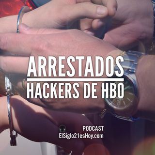 Arrestados Hackers de HBO ¿Los correctos?