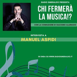 Manuel Aspidi | Chi Fermerà la Musica!?