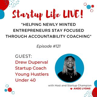 EP 121 Helping Newly Minted Entrepreneurs Stay Focused Through Accountability Coaching