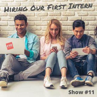 SB #11: Hiring Our First Intern