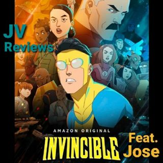 Episode 81 - Invincible Review (Spoilers) Feat. Jose
