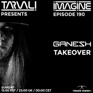 Tarvali - Imagine #190 Ganesh Takeover