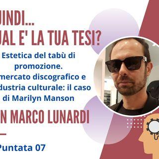PUNTATA 07. Marco Lunardi, esperto in Marketing e Comunicazione, Bologna