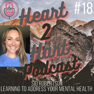 Ep.18 W/ Sid Robertson - Learning to address your mental health!