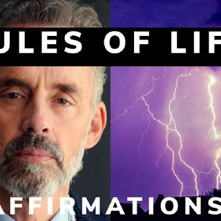 RULES OF LIFE AFFIRMATIONS || JORDAN PETERSON QUOTES || MENTAL STRENGTH