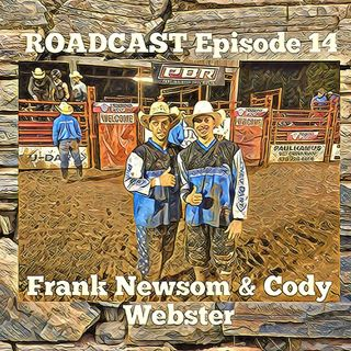 Episode 14 Frank Newsom & Cody Webster