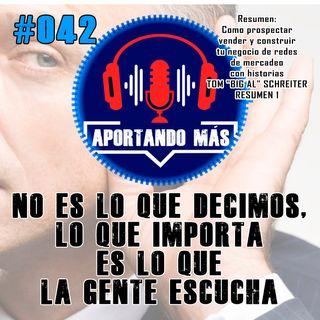 No Es Lo Que Decimos, Lo Que Importa Es Lo Que La Gente Escucha | #042 - Aportandomas.com