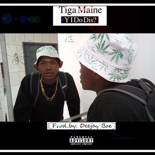 Tiga Maine - Why I Do This