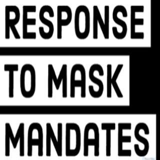 Response To Mask Mandates -Feb 18, 2021