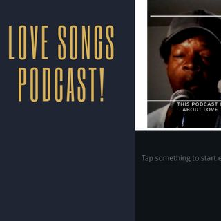 Love Songs Podcast!